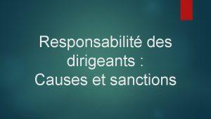 Responsabilit des dirigeants Causes et sanctions La responsabilit