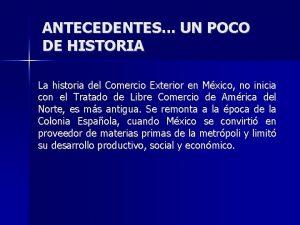 ANTECEDENTES UN POCO DE HISTORIA La historia del