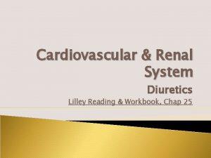 Cardiovascular Renal System Diuretics Lilley Reading Workbook Chap