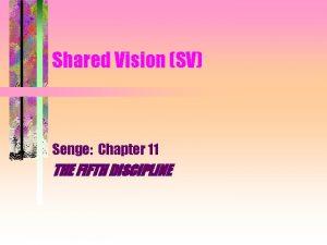 Shared Vision SV Senge Chapter 11 THE FIFTH