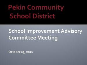 Pekin Community School District School Improvement Advisory Committee