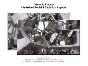 1 1 Mark Gerstein Yale Slides freely downloadable
