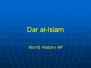 Dar alIslam World History AP Dar alIslam as