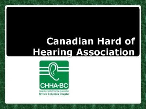 Canadian Hard of Hearing Association Canadian Hard of