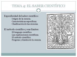 TEMA 4 EL SABER CIENTFICO Especificidad del saber
