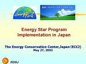 Energy Star Program Implementation in Japan The Energy