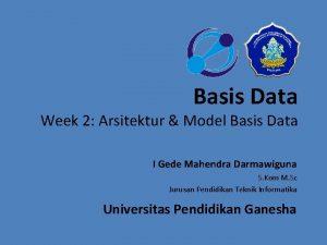 Basis Data Week 2 Arsitektur Model Basis Data
