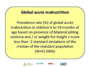 Global acute malnutrition Prevalence rate of global acute