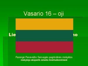 Vasario 16 oji Lietuvos Valstybs Atkrimo diena Pareng