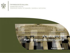 Actualizacin del Plan de Desarrollo Institucional Febrero de