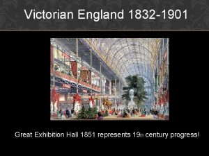 Victorian England 1832 1901 Great Exhibition Hall 1851