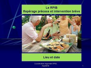 Le RPIB Reprage prcoce et intervention brve Lieu