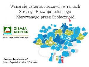 Wsparcie usug spoecznych w ramach Strategii Rozwoju Lokalnego