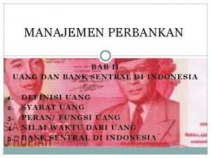 MANAJEMEN PERBANKAN BAB II UANG DAN BANK SENTRAL