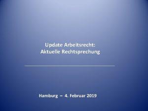 Update Arbeitsrecht Aktuelle Rechtsprechung Hamburg 4 Februar 2019