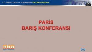 T C nklap Tarihi ve Atatrklk Paris Bar