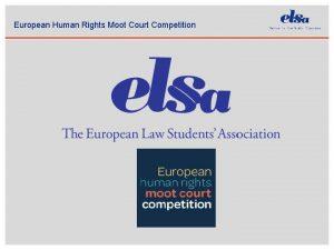 European Human Rights Moot Court Competition European Human