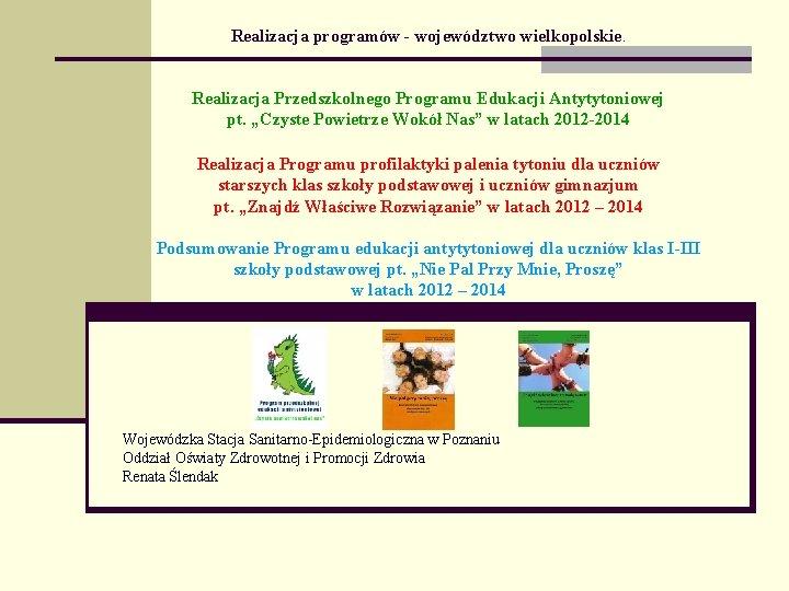 Realizacja programw wojewdztwo wielkopolskie Realizacja Przedszkolnego Programu Edukacji