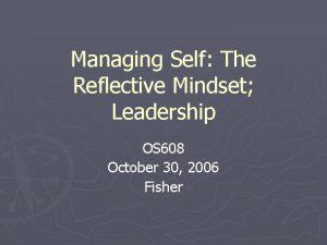 Managing Self The Reflective Mindset Leadership OS 608