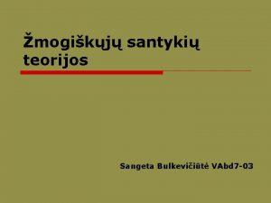 mogikj santyki teorijos Sangeta Bulkeviit VAbd 7 03