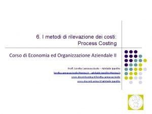 6 I metodi di rilevazione dei costi Process