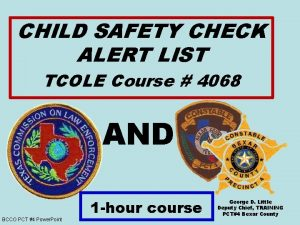 CHILD SAFETY CHECK ALERT LIST TCOLE Course 4068