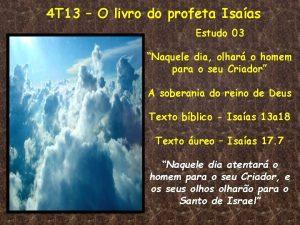 4 T 13 O livro do profeta Isaas