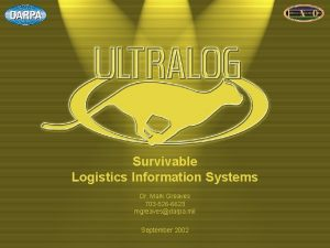 Survivable Logistics Information Systems Dr Mark Greaves 703