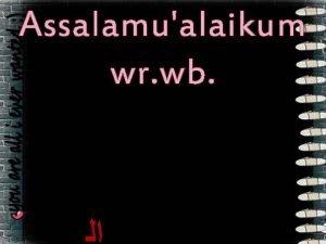 Assalamualaikum wr wb LINGKARAN Disusun Oleh 1 Rina