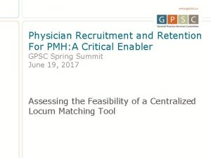 Physician Recruitment and Retention For PMH A Critical