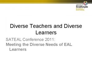 Diverse Teachers and Diverse Learners SATEAL Conference 2011