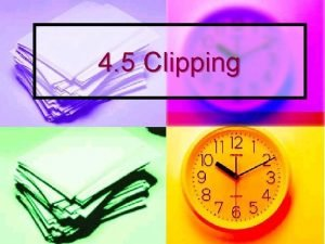 4 5 Clipping Definition Clipping is the formation