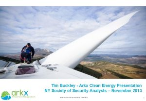 Tim Buckley Arkx Clean Energy Presentation NY Society