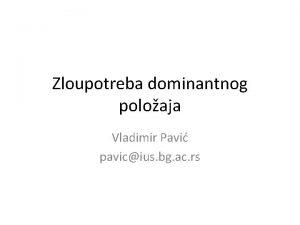 Zloupotreba dominantnog poloaja Vladimir Pavi pavicius bg ac
