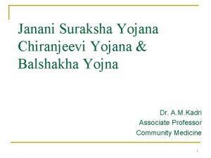 Janani Suraksha Yojana Chiranjeevi Yojana Balshakha Yojna Dr