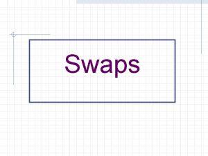 Swaps Concepto de Swap Un swap es un