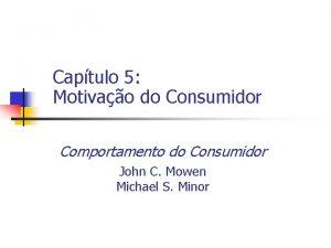 Captulo 5 Motivao do Consumidor Comportamento do Consumidor