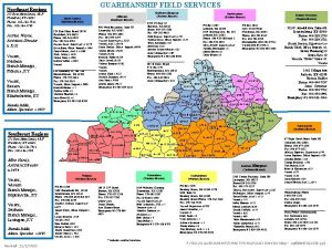 GUARDIANSHIP FIELD SERVICES Northeast Regions 275 East Main