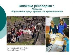 Didaktika prodopisu 1 Pednka Ppravn fze vuky Vukov