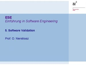 ESE Einfhrung in Software Engineering 5 Software Validation