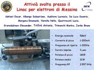 Attivi svolta presso il Linac per elettroni di