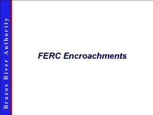 Brazos River Authority FERC Encroachments Brazos River Authority