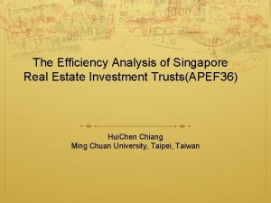 The Efficiency Analysis of Singapore Real Estate Investment