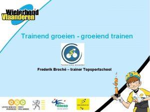 Trainend groeien groeiend trainen Frederik Broch trainer Topsportschool