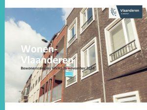 Wonen Vlaanderen Bewonerscongres VIVAS 26 november 2016 Waar