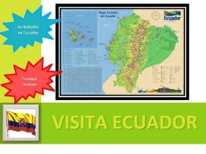 Actividades en Ecuador Turismo Interno VISITA ECUADOR Actividades