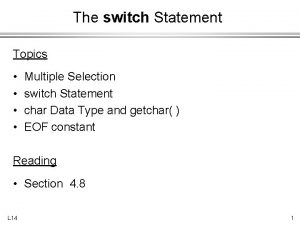 The switch Statement Topics Multiple Selection switch Statement