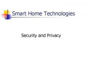 Smart Home Technologies Security and Privacy Data Security