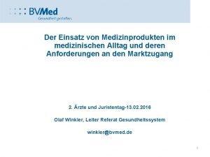 Der Einsatz von Medizinprodukten im medizinischen Alltag und