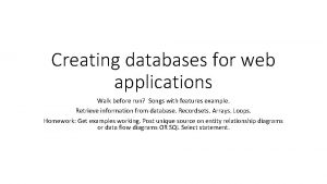Creating databases for web applications Walk before run